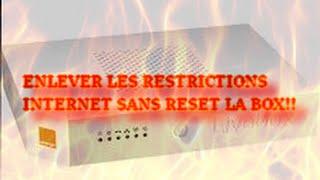 [TUTOPC] Comment enlever les restriction (sans reset la box)(ou limites) internet orange,free ... !