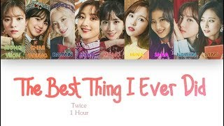 [1 시간 / 1 HOUR LOOP] TWICE(트와이스) - The Best Thing I Ever Did(올해 제일 잘한 일) - Color Coded Lyrics