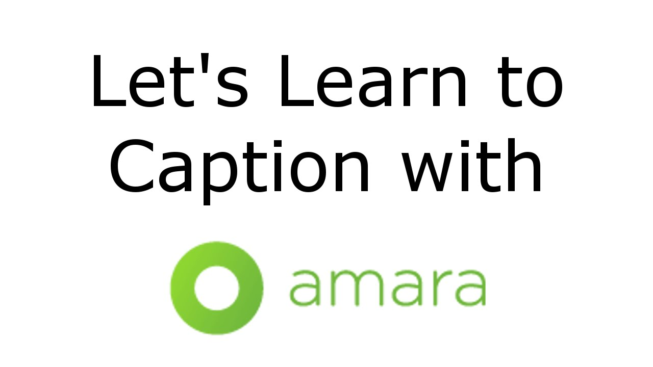 How to Caption YouTube Videos with Amara