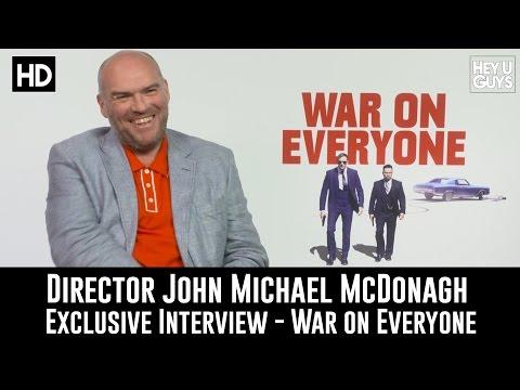 John Michael McDonagh Exclusive   War On Everyone