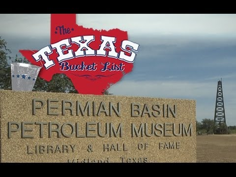 The Texas Bucket List - Permian Basin Petroleum Museum