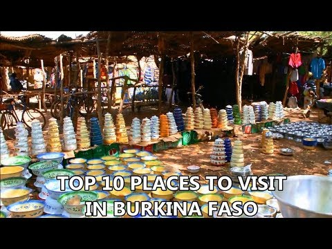 Best Places To Visit - BURKINA FASO | Travel & Tourism