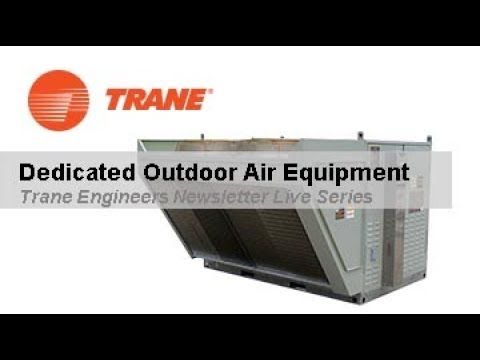 Trane Engineers Newsletter LIVE: Dedicated Outdoor Air Equipment
