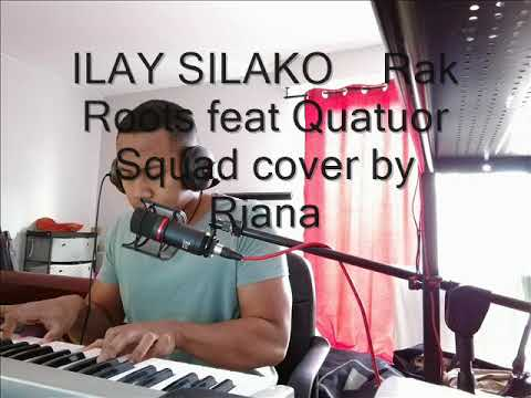 ILAY SILAKO   Rak Roots feat Quatuor Squad cover by Riana