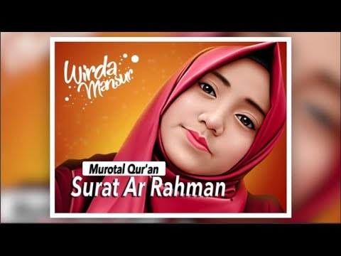 Download Lagu Murotal Qur'an Surat Ar Rahman ( Wirda Mansur ) - Beautiful Recitation