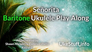 Señorita (Clean) Baritone Ukulele Play Along