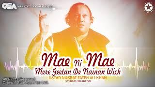 Mae Ni Mae Mere Geetan De Nainan Wich | Ustad Nusrat Fateh Ali Khan |OSA Worldwide