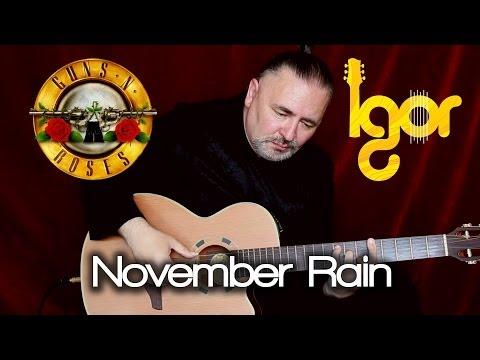 Nоvеmbеr Rаin - acoustic fingerstyle guitar - Igor Presnyakov