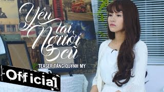 yeu lai nguoi cu - tang quynh my teaser official