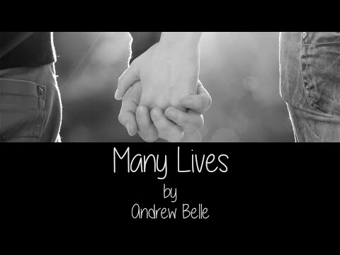 """""""Many Lives"""" by Andrew Belle"""
