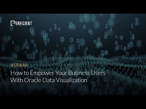 How to Empower Your Business Users with Oracle Data Visualization