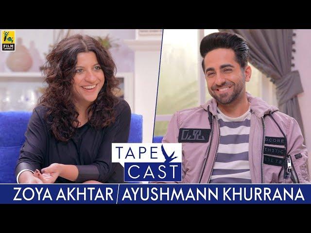 Zoya Akhtar and Ayushmann Khurrana | TapeCast Season 2 | Episode 2