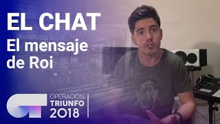 El mensaje de Roi   El Chat   Programa 4   OT 2018