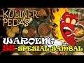 Coba Deh Makan 28 Macam Sambal di Waroeng SS - Spesial Sambal - Pedas Abis !!