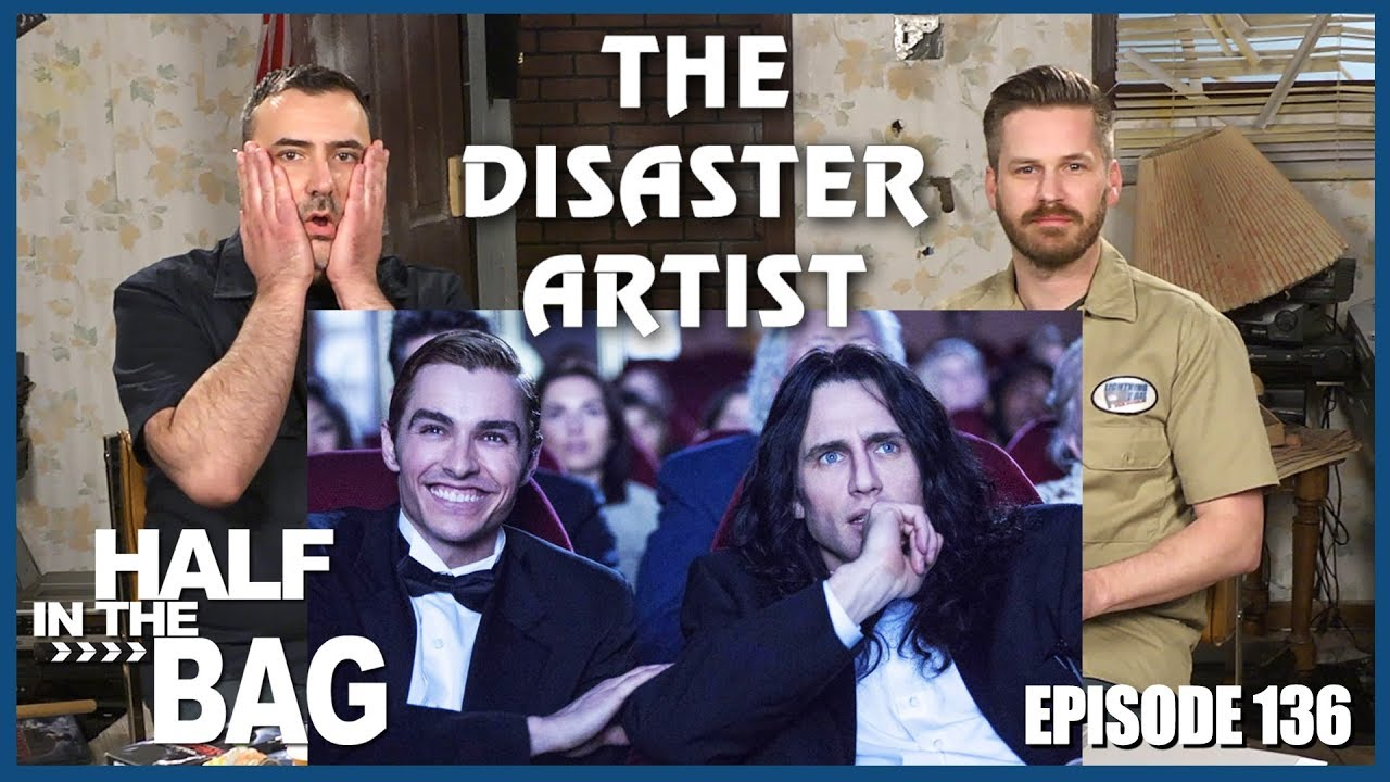 Half In The Bag Episode 136 The Disaster Artist