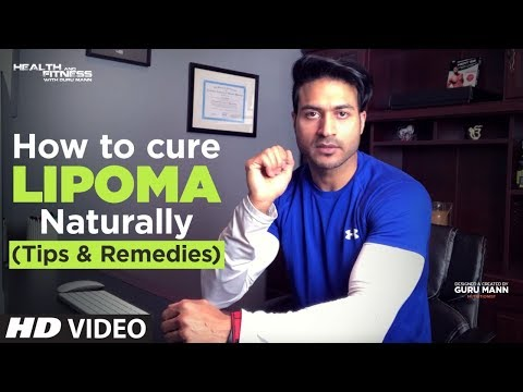 What Is Lipoma (लाइपोमा) ?  How to cure LIPOMA Naturally | T
