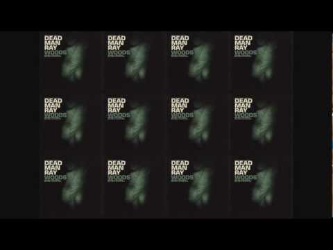 Dead Man Ray - Woods [HQ]