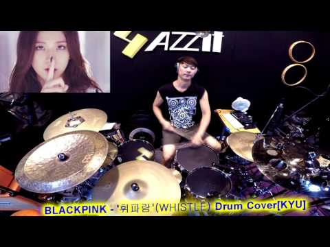 BLACKPINK- '휘파람('WHISTLE) Drum Cover[KYU]