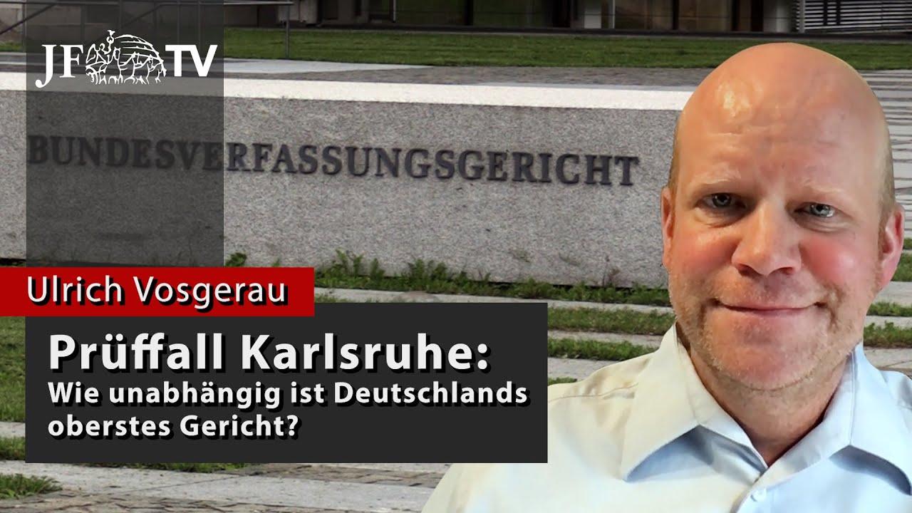 Prüffall Karlsruhe: Wie unabhängig ist Deutschlands oberstes Gericht? (JF-TV Interview)