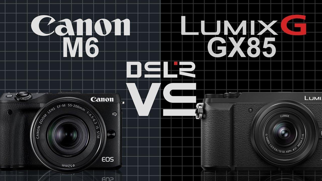 Canon Eos M6 Vs Panasonic Lumix Gx85 Youtube Gx85k Lensa 12 32mm Kamera Dmc