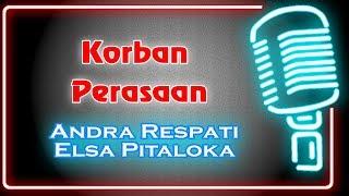 Korban Perasaan (Karaoke Minang) ~ Andra Respati feat Elsa Pitaloka