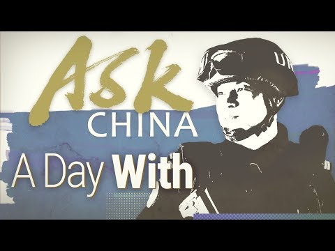 Ask China: A day with China standby peacekeeping police force