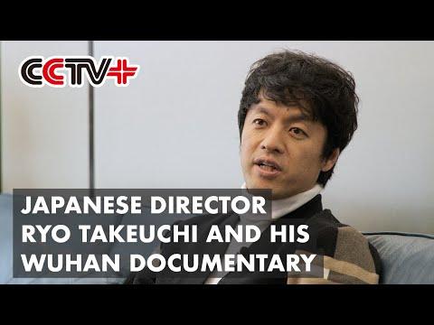 Japanese Director Ryo Takeuchi Recalls Witnessing How Wuhan Healed