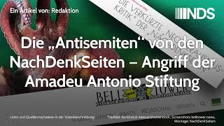 """Die """"Antisemiten"""" von den NachDenkSeiten – Angriff der Amadeu Antonio Stiftung"""
