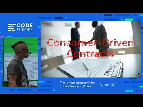 Consumer-Driven Contracts - lecture by Jędrzej Andrykowski - Code Europe Autumn 2017