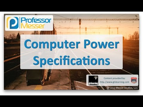Descargar video de Power Specifications - CompTIA A+ 220-901 - 1.8
