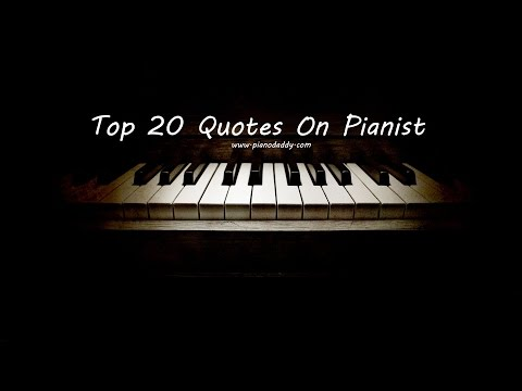 Top 20 Pianist Quotes ~ Piano Daddy