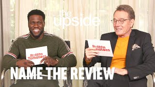 "The Upside's Bryan Cranston and Kevin Hart Play ""Name the Review"" 