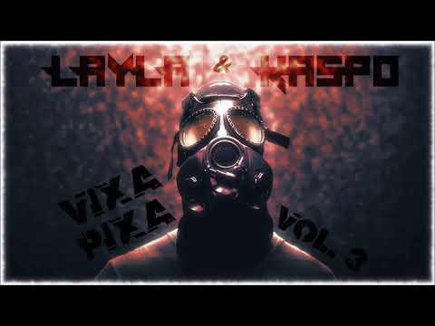 LAYLA & KASPO - Vixa Pixa vol.3