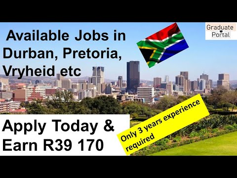 Available Jobs in Durban, Pretoria, Vryheid, Limpopo South Africa│Earn R39K with 3years Experience