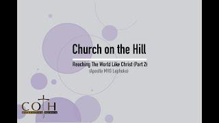 Reaching The World Like Christ Part 2 | Apostle MVG Lephoko