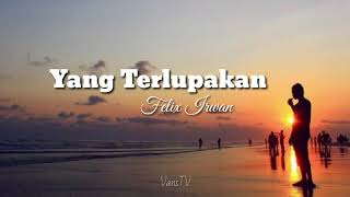 Download Yang Terlupakan - Felix Irwan Cover & Lirik