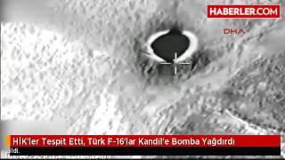 HİK'ler Tespit Etti, Türk F 16'lar Kandil'e Bomba Yağdırdı