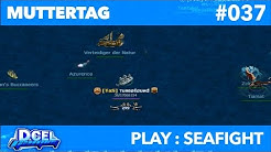 Seafight | Let's Play |Muttertag-Event | #037