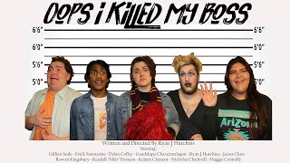 Oops I Killed My Boss -- An Independent Film by Ryan J Hutchins
