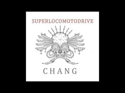 Chang - Superlocomotodrive (2020) (New Full EP)