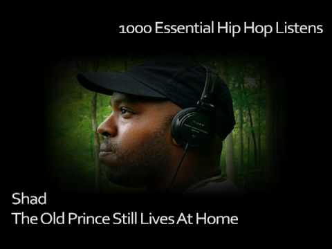 Shad - The Old Prince Still Lives at Home - #691 - 1000 Essential Hip Hop Listens