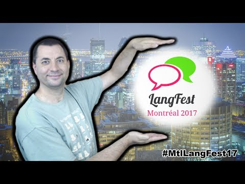 See You In Montreal for LangFest 2017  #MtlLangFest17