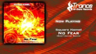 Squarz Kamel - No Fear (Bootyshine Remix)