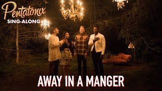 [SING-ALONG VIDEO] Away In A Manger  Pentatonix