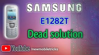 Samsung E1282T Dead solution