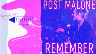 Post Malone Remember [unreleased song]
