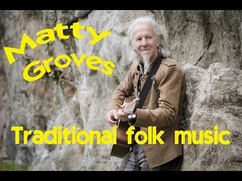 Matty Groves  a traditional English folk song