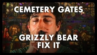 Grizzly Bear - Fix It - Cemetery Gates