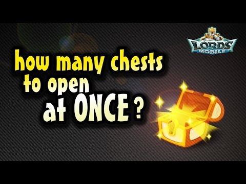 Lords Mobile -  How Many Chests At A Time? (Myths Debunked)