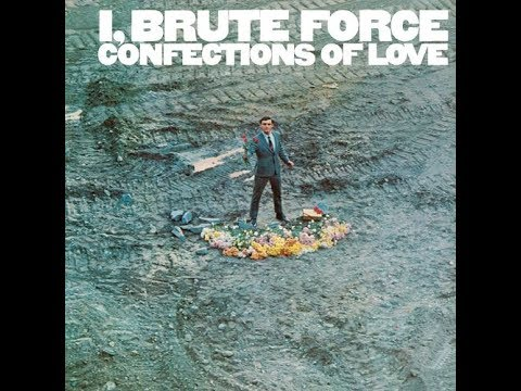 FULL LP: CONFECTIONS OF LOVE (Original Mono Pressing) BY BRUTE FORCE (1967)